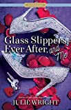 Glass Slippers, Ever After, and Me (Proper Romance Contemporary)