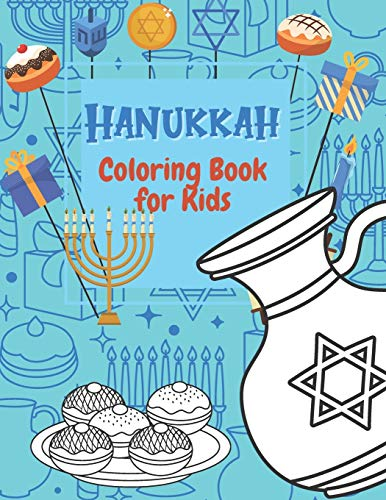 Hanukkah Coloring Books for Kids: Happy Hanukkah Gifts For Toddlers   Jewish Holidays   Kosher Idea Colouring Book With Symboles for Preschool Son and Daughter   Perfect for Kids 4-8 Ages