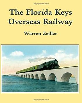 The Florida Keys Overseas Railway 1930013183 Book Cover
