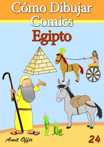 Cómo Dibujar Comics: Egipto (Libros de Dibujo nº 24) (Spanish Edition)