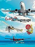 Entdecke die Flugzeuge (Entdecke - Die Reihe mit der Eule / Kindersachbuchreihe)
