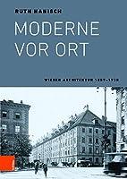 Moderne Vor Ort: Wiener Architektur 1889-1938