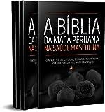A Bíblia da Maca Peruana na Saúde Masculina: Controle sua Testosterona, proporcione mais prazer a sua parceira e viva com mais saúde e disposição. (Portuguese Edition)