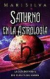 Saturno en la Astrología: La guía definitiva del planeta del karma (Los planetas en la astrología)