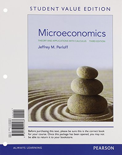 Microeconomics: Theory and Applications with Calculus, Student Value Edition (3rd Edition)