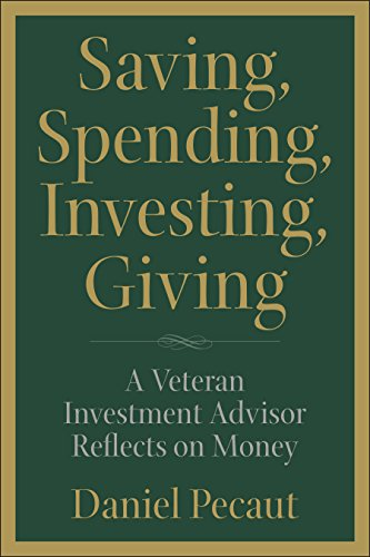 Saving, Spending, Investing, Giving: A Veteran Investment Advisor Reflects on Money
