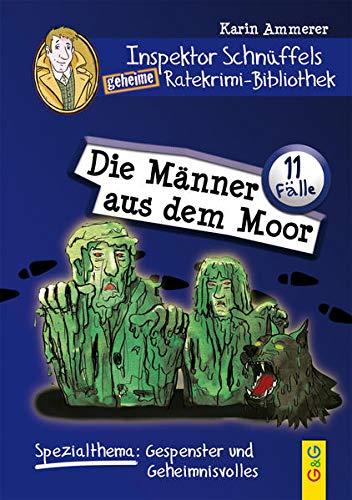 Inspektor Schnüffels geheime Ratekrimi-Bibliothek - Die Männer aus dem Moor: Spezialthema: Gespenster und Geheimnisvolles