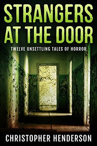 Book: Strangers at the Door - Twelve unsettling tales of horror by Christopher Henderson