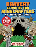 Bravery Activities for Minecrafters: 50 Activities to Help Kids Build Their Courage!