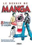 Le Dessin de Manga, tome 8 - Habiller filles et garçons