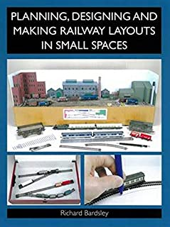 Planning, Designing and Making Railway Layouts in a Small Space