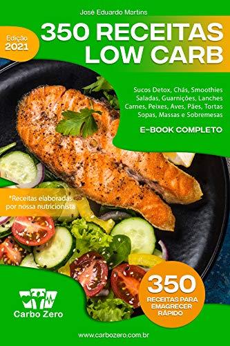 Carbo Zero - 350 Receitas Low Carb para Emagrecer: Receitas para perder peso rapidamente (Portuguese Edition)