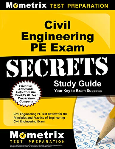 Download Civil Engineering PE Exam Secrets: Civil Engineering PE Test Review for the Principles and Practice of Engineering - Civil Engineering Exam 1630940186