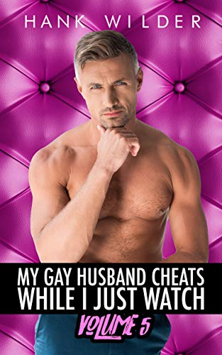 My Gay Husband Cheats While I Just Watch: Volume 5 (English Edition)