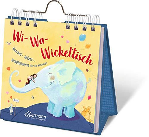 Wi-Wa-Wickeltisch: Kuschel-, Kitzel-, Krabbelverse für die Kleinsten