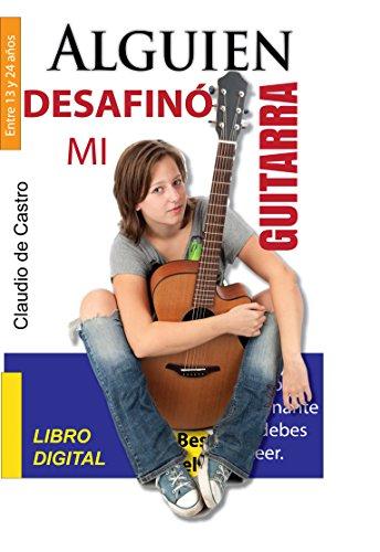 Libro juvenil de auto ayuda: ALGUIEN DESAFINÓ MI GUITARRA (EBOOK ...