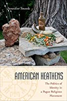 American Heathens: The Politics of Identity in a Pagan Religious Movement