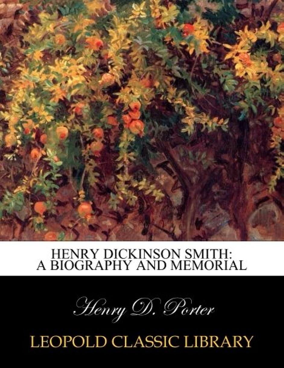 逆に盲目居間Henry Dickinson Smith: a biography and memorial