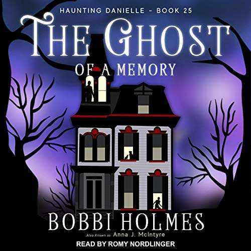 The Ghost of a Memory Audiobook By Bobbi Holmes,                                                                                        Anna J. McIntyre cover art