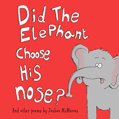 Did the Elephant Choose His Nose? And Other Poems audiobook cover art