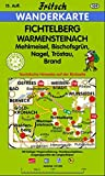 Fichtelberg - Warmensteinach: Mehlmeisel, Bischofsgrün, Nagel, Tröstau, Brand: Mit touristischen Hinweisen auf der Rückseite. Farbige Wegemarkierung, ... Skiloipen (Fritsch Wanderkarten 1:35000)
