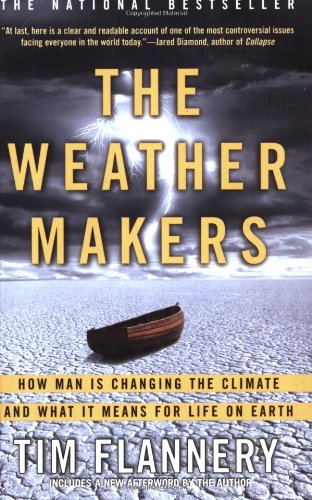 The Weather Makers: How Man Is Changing the Climate and What It Means for Life on Earth