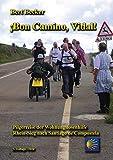 ¡Bon Camino, Vidal!: Pilgerreise der Wohnungslosenhilfe Rhein-Sieg nach Santiago de Compostela - 3. Auflage (German Edition)