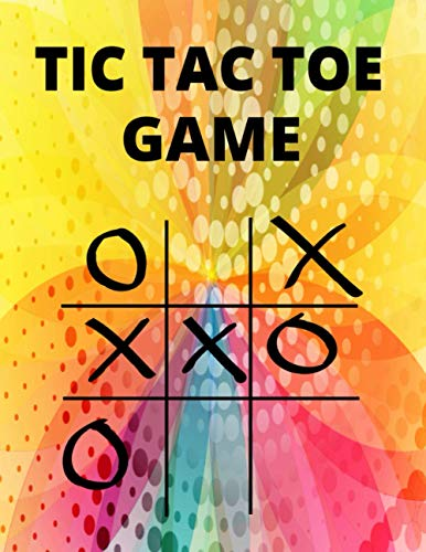 TIC TAC TOE GAME: Tic Tac Toe for Kids and Adults Family Games Night Classic Board Games for Families Tic Tac Toe Game Book: Classic Activity Book for Adults and Kids   Puzzle Activities Paperback