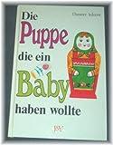 Die Puppe, die ein Baby haben wollte (Druckschrift) ( Ab 6 J.)