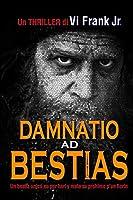 Damnatio ad Bestias: Un bestia unico, cu por hari y mata su prohimo p'un florin.