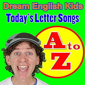 Today's Letter Songs a to Z