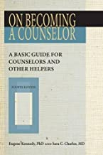 On Becoming a Counselor, Fourth Edition: A Basic Guide for Counselors and Other Helpers