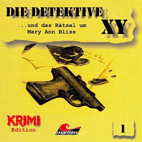 Die Detektive XY ...und das Rätsel um Mary Ann Bliss Titelbild