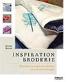Inspiration broderie: Maîtriser sa machine à broder en 15 beaux ouvrages.