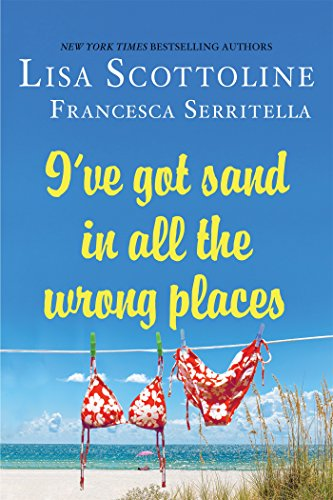I've Got Sand In All the Wrong Places (The Amazing Adventures of an Ordinary Woman)