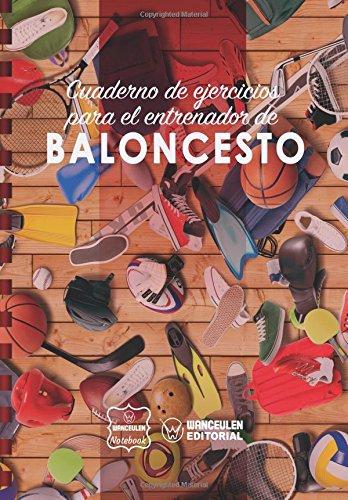 Cuaderno de Ejercicios para el Entrenador de Baloncesto