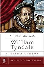 A Difícil Missão de William Tyndale.