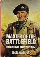 Master of the Battlefield: Monty's War Years 1942-1944