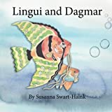 Lingui and Dagmar: Lingui is an extraordinary fish with an underwater library. One day he accidentally swallows a little fish called Dagmar. Dagmar ... English, however, they manage to get along.