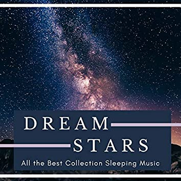 Dream Stars - All the Best Collection Sleeping Music
