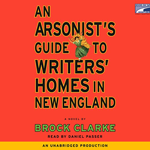 An Arsonist's Guide to Writers' Homes in New England audiobook cover art