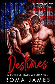 Destinies: A Reverse Harem Romance (Power of Love Book 3) by [Roma James, Jacqueline Sweet]