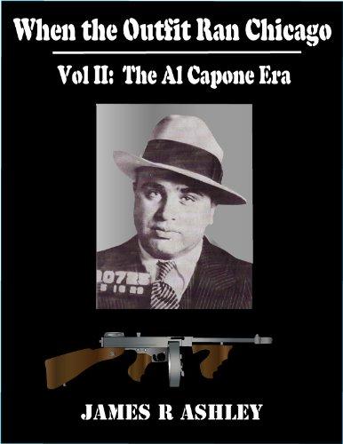 Vol II When the Outfit Ran Chicago: The Al Capone Era (English Edition)