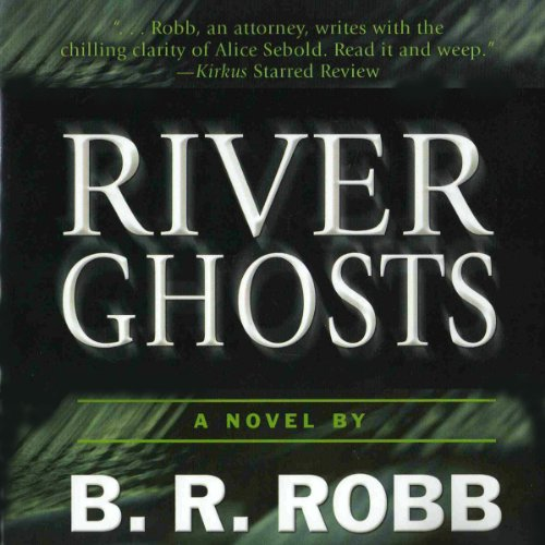 River Ghosts     A Five Star Mystery               By:                                                                                                                                 B. R. Robb                               Narrated by:                                                                                                                                 Craig J. Harris                      Length: 9 hrs and 15 mins     15 ratings     Overall 3.9