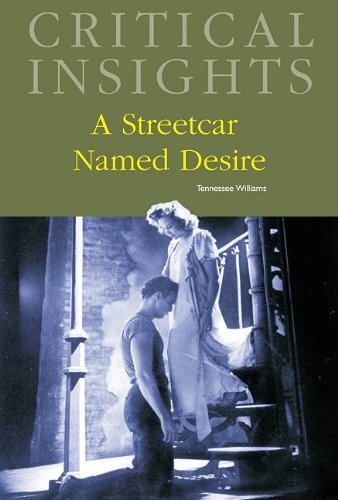 Critical Insights: A Streetcar Named Desire: Print Purchase Includes Free Online Access