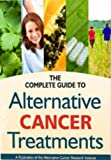 Complete Guide to Alternative Cancer Treatment