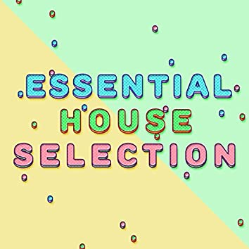 Essential House Selection