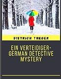 Ein Verteidiger-German detective mystery (Illustriert)