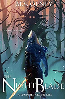 The Nightblade (The Sundered Crown Saga Book 0) by [Matthew Olney]