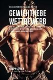 Muskelaufbau-Rezepte vor und nach dem Gewichthebe-Wettbewerb: Erhol dich schneller und Verbessere...